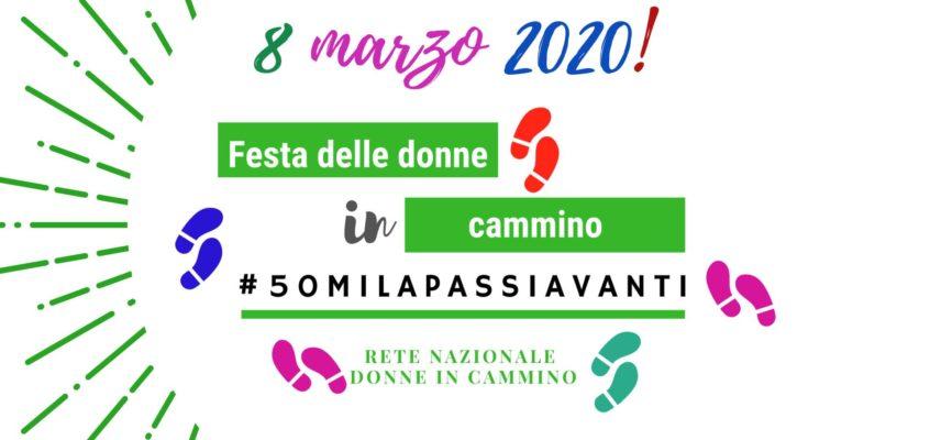 Festa delle Donne in Cammino #50milaPassiAvanti